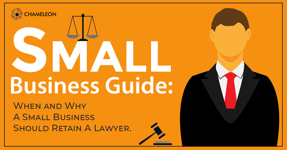 Small Business Guide: When and Why a Small Business Should Retain a lawyer