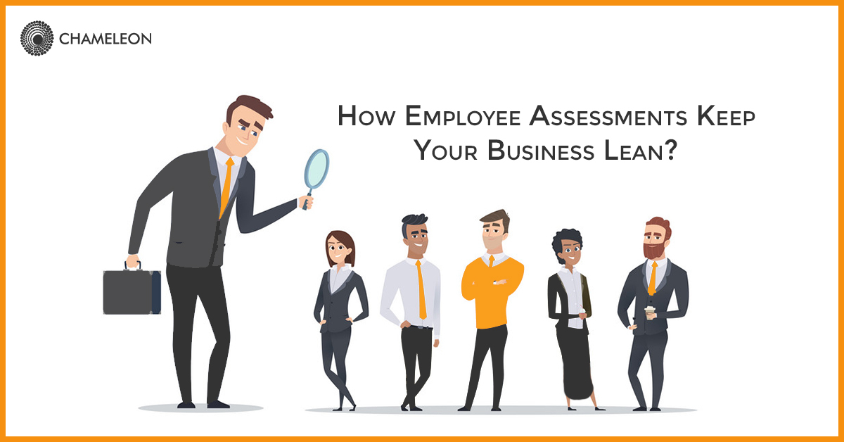 How Employee Assessments keep your business lean